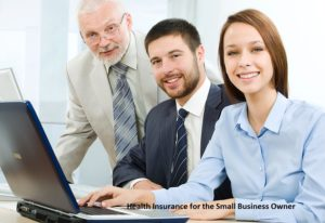 Health Insurance for the Small Business Owner