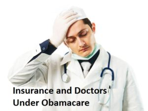Insurance and Doctors Under Obamacare