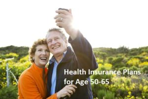 Health Insurance Plans for Age 50-65