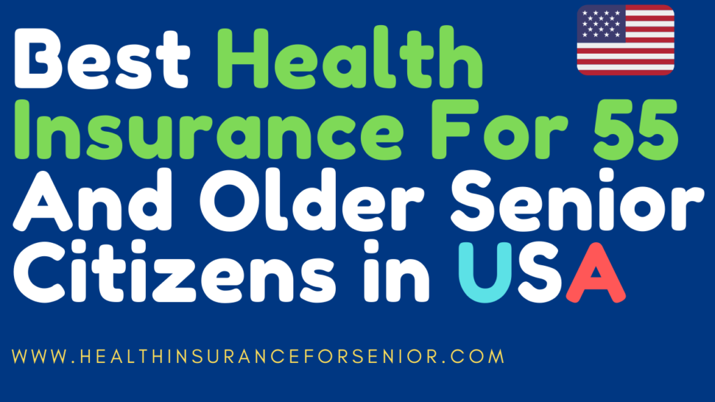 Best_Health_Insurance_For_55_And Older_Senior_Citizens