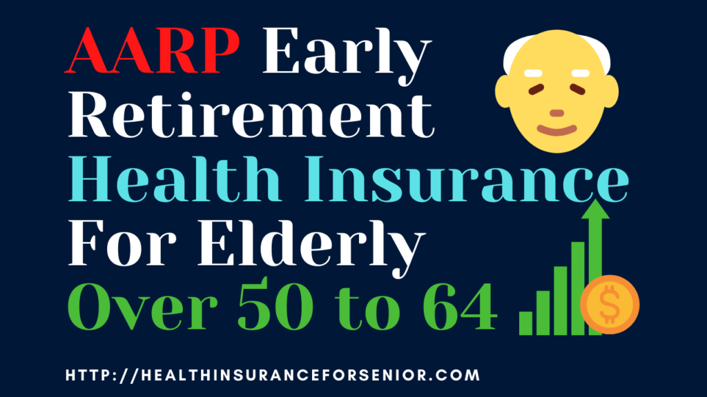 Early Retirement Health Insurance For Seniors