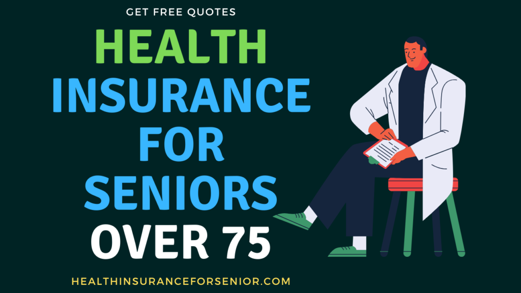 Seniors Health Insurance Over 75