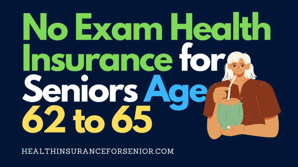 No Exam Health Insurance for Senior